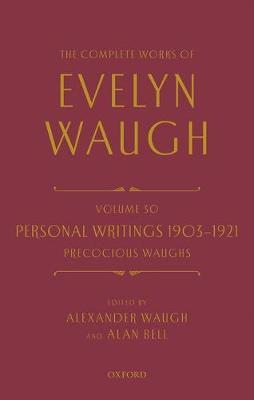 The Complete Works of Evelyn Waugh: Personal Writings 1903-1921: Precocious Waughs by Evelyn Waugh image