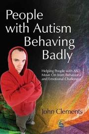 People with Autism Behaving Badly by John Clements