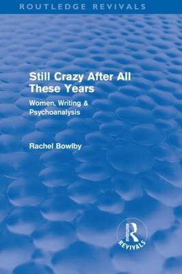 Still Crazy After All These Years by Rachel Bowlby