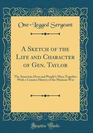 A Sketch of the Life and Character of Gen. Taylor by One-Legged Sergeant image