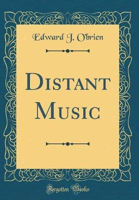 Distant Music (Classic Reprint) by Edward J. O'Brien image