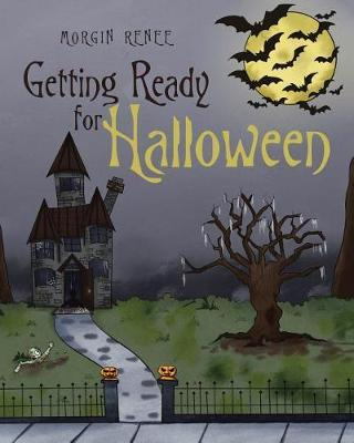 Getting Ready for Halloween by Morgin Renee