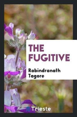 The Fugitive by Rabindranath Tagore image