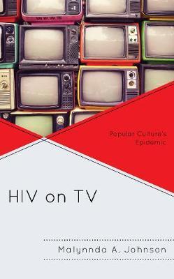 HIV on TV by Malynnda A. Johnson