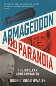 Armageddon and Paranoia by Rodric Braithwaite