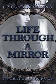Life Through a Mirror by Caesar Rondina