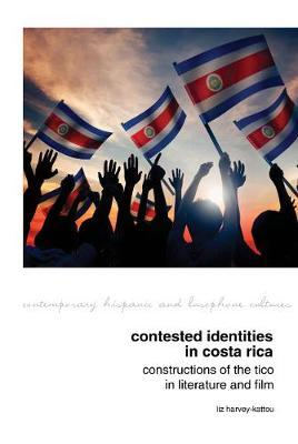 Contested Identities in Costa Rica | Liz Harvey-Kattou Book