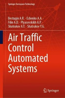 Air Traffic Control Automated Systems by Bestugin A.R.