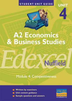 Edexcel (Nuffield) Economics and Business A2: Competitiveness: Unit 4, module 4 by Andrew Ashwin image