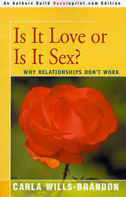 Is It Love or is It Sex?: Why Relationships Don't Work by Carla Wills-Brandon, Ph.D. image
