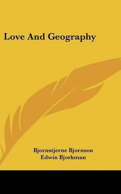 Love And Geography by Bjornstjerne Bjornson image