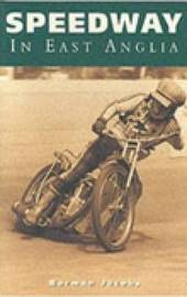 Speedway in East Anglia by Norman Jacobs image