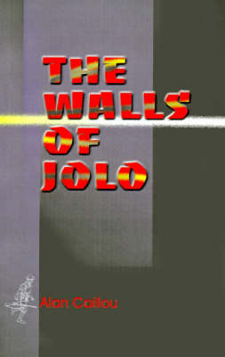 The Walls of Jolo by Alan Caillou