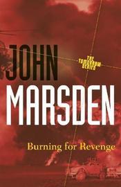 Burning for Revenge (Tomorrow Series #5) by John Marsden