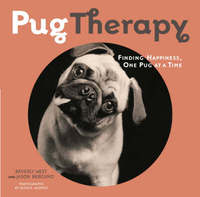 Pug Therapy: Finding Happiness, One Pug at a Time by Beverly West image
