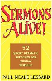 Sermons Alive! by Paul Neale Lessard