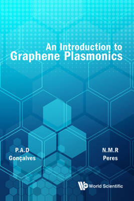 Introduction To Graphene Plasmonics, An by Paulo Andre Dias Goncalves