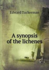 A Synopsis of the Lichenes by Edward Tuckerman