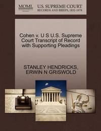 Cohen V. U S U.S. Supreme Court Transcript of Record with Supporting Pleadings by Stanley Hendricks