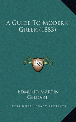 A Guide to Modern Greek (1883) by Edmund Martin Geldart