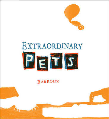 Extraordinary Pets by Sarah Barroux