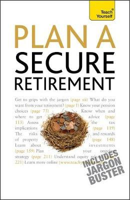 Plan A Secure Retirement: Teach Yourself by Trevor Goodbun image