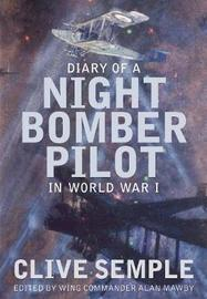 Diary of a Night Bomber Pilot in World War I by Clive Semple image