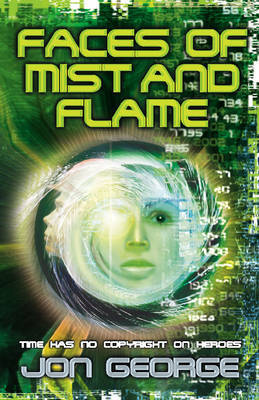 Faces of Mist and Flame by Jon George