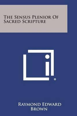 The Sensus Plenior of Sacred Scripture by Raymond Edward Brown image