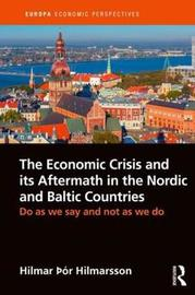 The Economic Crisis and its Aftermath in the Nordic and Baltic Countries by Hilmar Hilmarsson