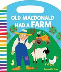 Nursery Rhyme Board Books Old Macdonald Had a Farm by Jeannette Rowe image