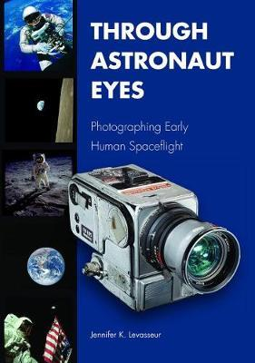 Through Astronaut Eyes by Jennifer K. Levasseur