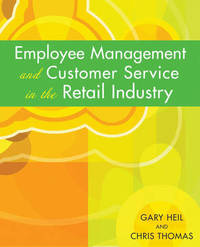 Employee Management and Customer Service in the Retail Industry by Chris Thomas