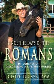 Since the Days of the Romans by Geoff Tucker DVM