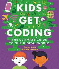 Kids Get Coding by Heather Lyons