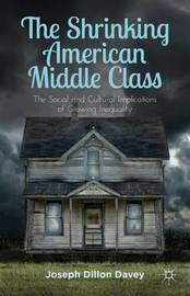 The Shrinking American Middle Class by Joseph Dillon Davey