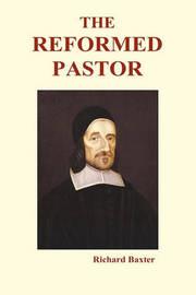 The Reformed Pastor (Hardback) by Richard Baxter