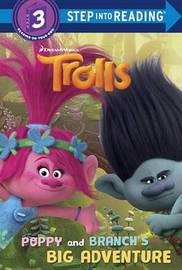 Poppy and Branch's Big Adventure (DreamWorks Trolls) by Mona Miller