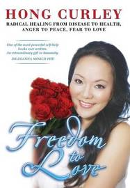 Freedom to Love(hard Cover) by Hong Curley