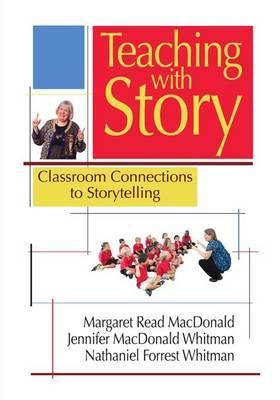 Teaching with Story by Jennifer MacDonald Whitman