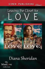 Leaving the Closet for Love [leaving the Closet for Love by Diana Sheridan