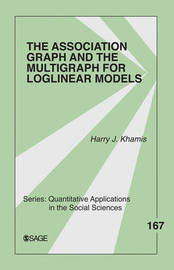 The Association Graph and the Multigraph for Loglinear Models by Harry J. Khamis