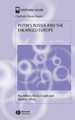 Putin's Russia and the Enlarged Europe by Roy Allison image