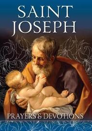 St Joseph Prayers and Devotions by Donaly Foley