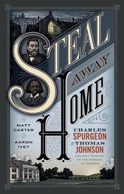 Steal Away Home by Matt Carter