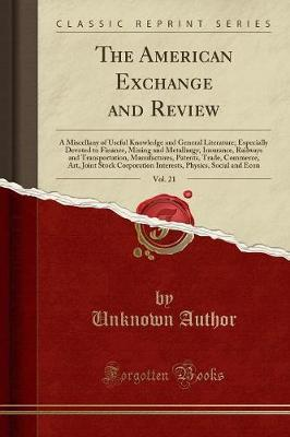 The American Exchange and Review, Vol. 21 by Unknown Author