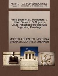 Philip Share Et Al., Petitioners, V. United States. U.S. Supreme Court Transcript of Record with Supporting Pleadings by Morris A Shenker