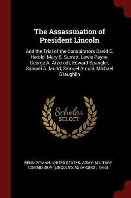 The Assassination of President Lincoln by Benn Pitman