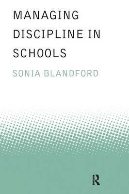 Managing Discipline in Schools by Sonia Blandford image