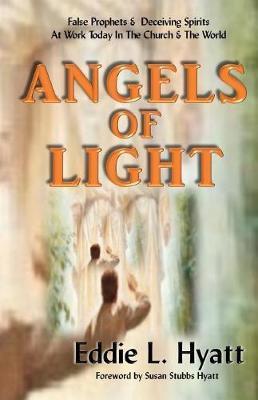 Angels of Light by Dr Eddie L Hyatt